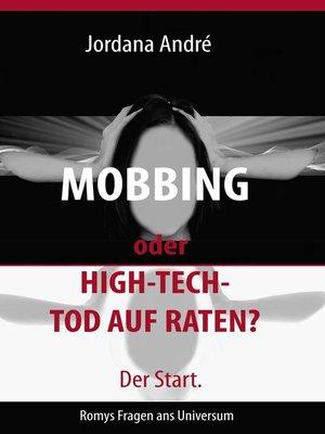 cover image of Mobbing oder High-Tech-Tod auf Raten? Der Start.
