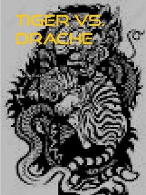 cover image of Tiger vs. Drache