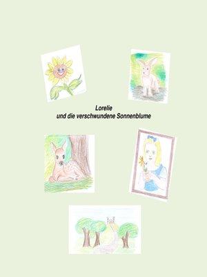 cover image of Lorelie und die verschwundene Sonnenblume