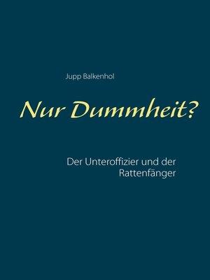 cover image of Nur Dummheit?