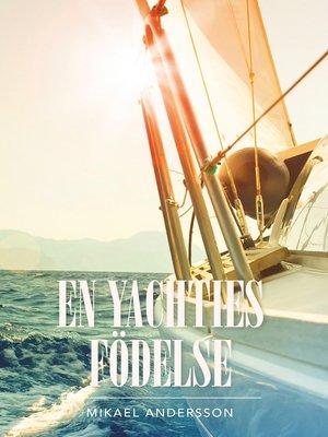 cover image of En yachties födelse