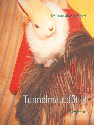 cover image of Tunnelmatreffit III
