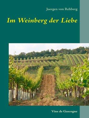 cover image of Im Weinberg der Liebe