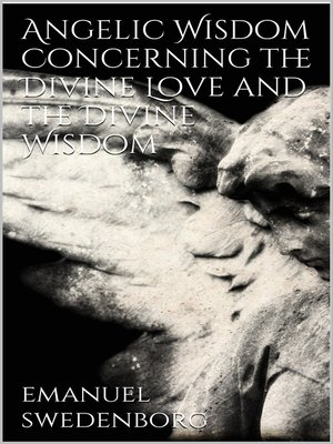 cover image of Angelic Wisdom Concerning the Divine Love and the Divine Wisdom