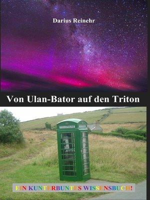 cover image of Von Ulan-Bator auf den Triton