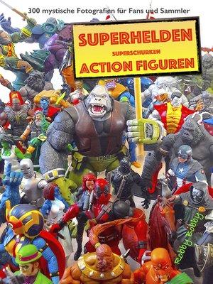 "cover image of ""110 dramatische Superhelden und Superschurken Action Figuren"""