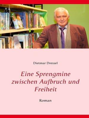 cover image of Eine Sprengmine zwischen Aufbruch und Freiheit