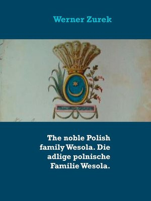 cover image of The noble Polish family Wesola. Die adlige polnische Familie Wesola.