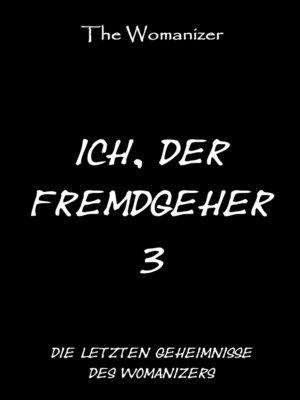 cover image of Ich, der Fremdgeher 3