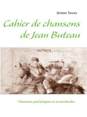 cover image of Cahier de chansons de Jean Buteau