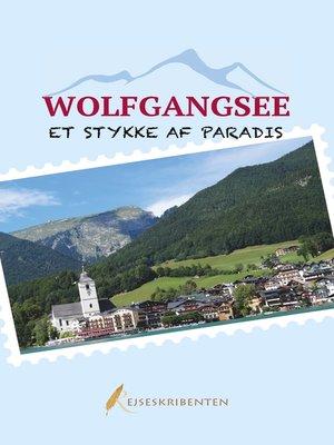 cover image of Wolfgangsee--et stykke af paradis