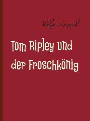 cover image of Tom Ripley und der Froschkönig