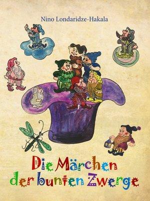 cover image of Die Märchen der bunten Zwerge