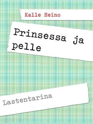 cover image of Prinsessa ja pelle