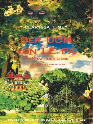 cover image of Der DOM von LE PA   Die Kraft der Liebe