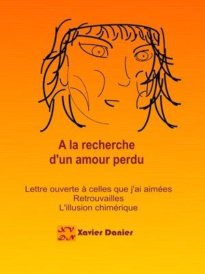 cover image of A la recherche d'un amour perdu...