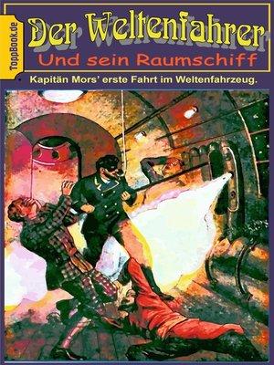 cover image of Kapitän Mors erste Fahrt im Weltenfahrzeug