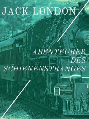 cover image of Abenteurer des Schienenstranges