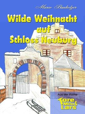cover image of Tore, Milo & Lars--Wilde Weihnacht auf Schloss Neuburg