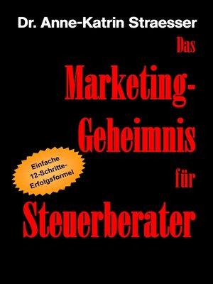 cover image of Das Marketing-Geheimnis für Steuerberater