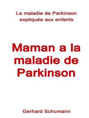 cover image of Maman a la maladie de Parkinson