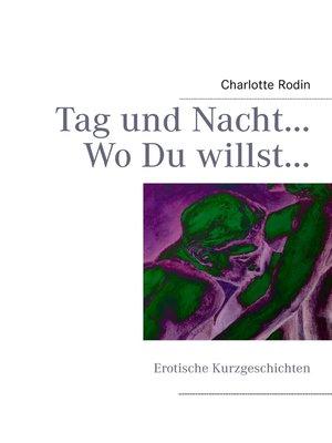 cover image of Tag und Nacht...Wo Du willst...