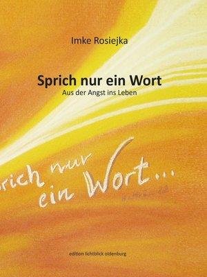 cover image of Sprich nur ein Wort