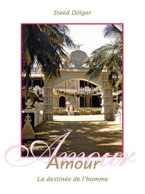 cover image of Amour--La destinée de l'homme