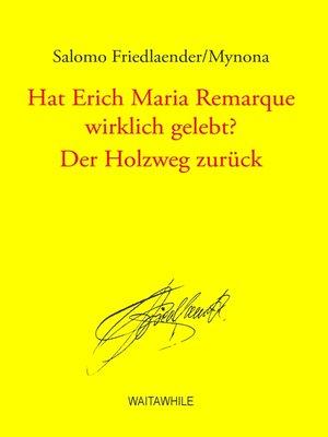 cover image of Hat Erich Maria Remarque wirklich gelebt? / Der Holzweg zurück