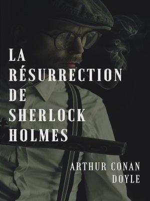 cover image of La résurrection de Sherlock Holmes