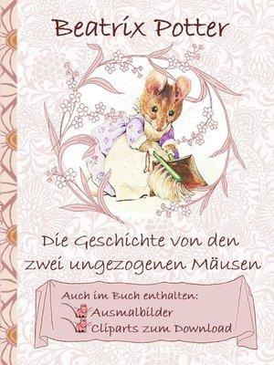 cover image of Die Geschichte von den zwei ungezogenen Mäusen (inklusive Ausmalbilder und Cliparts zum Download)