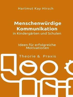 cover image of Menschenwürdige Kommunikation in Kindergärten und Schulen