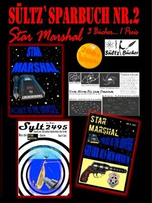 cover image of Sültz' Sparbuch Nr.2--Weltraum-Polizei--Star Marshal--Police in the Universe--Gefahr aus dem Omnium--Texitron-Strahlen bedrohen die Erde