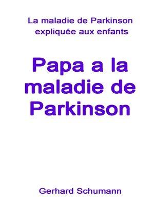 cover image of Papa a la maladie de Parkinson