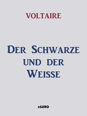 cover image of Der Schwarze und der Weisse