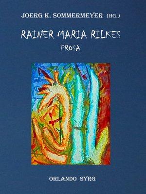 cover image of Rainer Maria Rilkes Prosa