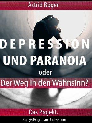 cover image of Depression und Paranoia oder der Weg in den Wahnsinn? Das Projekt.