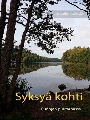 cover image of SYKSYÄ KOHTI