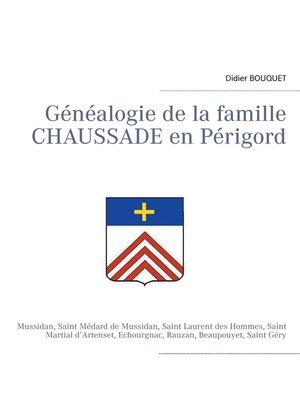 cover image of Généalogie de la famille Chaussade en Périgord
