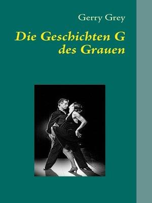 cover image of Die Geschichten G des Grauen