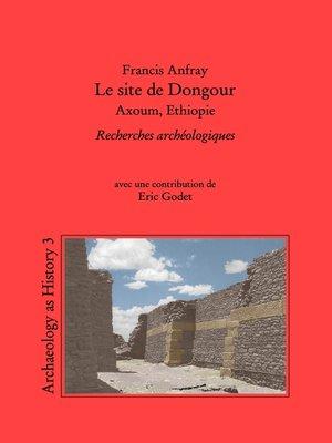 cover image of Le site de Dongour (Axoum, Ethiopie)