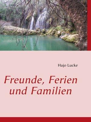 cover image of Freunde, Ferien und Familien