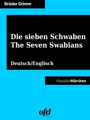 cover image of Die sieben Schwaben--The Seven Swabians