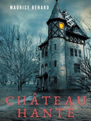cover image of Château hanté