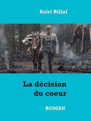 cover image of La décision du coeur