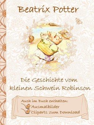 cover image of Die Geschichte vom kleinen Schwein Robinson (inklusive Ausmalbilder und Cliparts zum Download)
