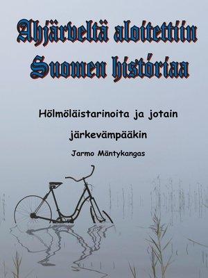 cover image of Ahjärveltä aloitettiin Suomen historiaa