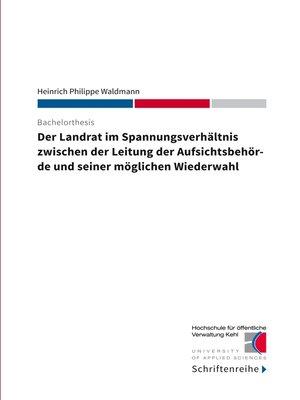 cover image of Der Landrat im Spannungsverhältnis zwischen der Leitung der Aufsichtsbehörde und seiner möglichen Wiederwahl