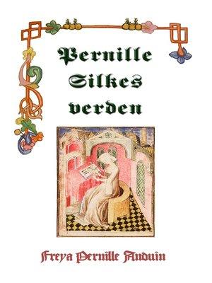 cover image of Pernille Silkes Verden