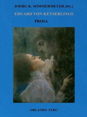 cover image of Eduard von Keyserlings Prosa. Ausgewählte Werke I